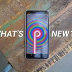 Features Of The Upcoming Google Android P