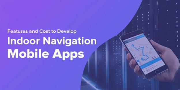 Features & Costing Parameters of Indoor App Development