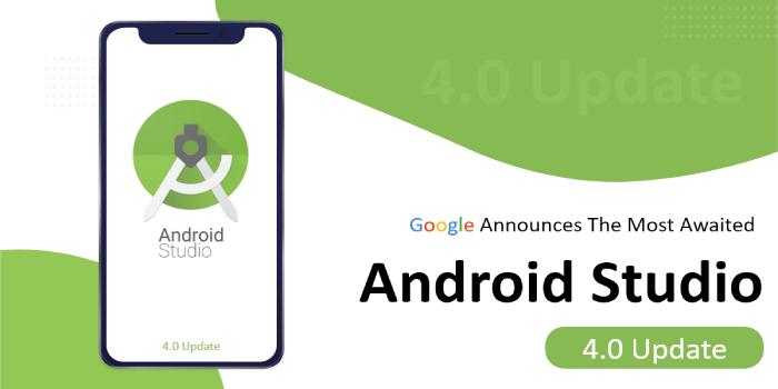 Google Released Android Studio 4.0