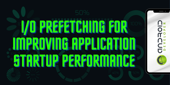 I/O Prefetching for Improving Application Startup Performance