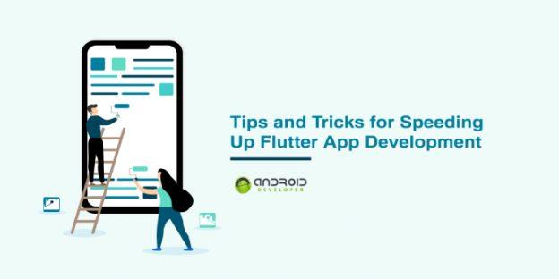 Tips and Tricks for Speeding Up Flutter App Development