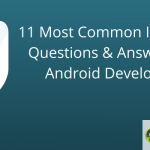 11 Most Common Interview Questions & Answers for Android Developers