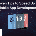 7 Proven Tips to Speed Up Your Mobile App Development