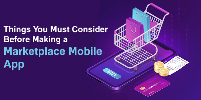 7 Things You Must Consider Before Making a Marketplace Mobile App