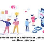 Understand the Role of Emotions in User Experience and User Interface