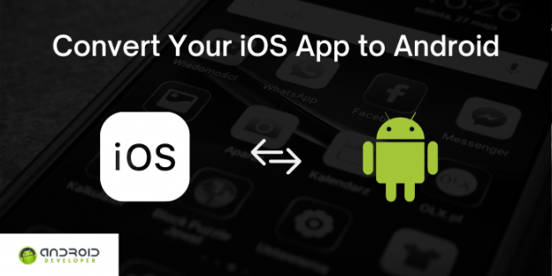 Convert Your iOS App to Android App