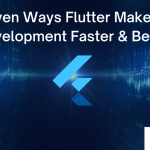 Ways Flutter Makes App Development Faster