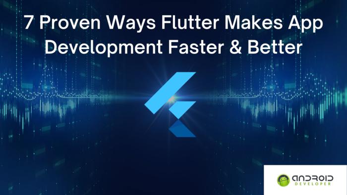 Ways Flutter Makes App Development Faster