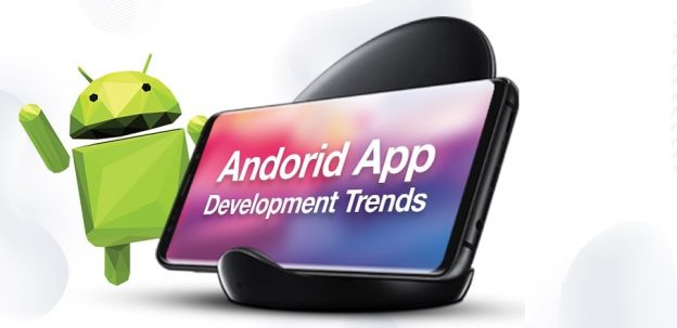Most Promising Android App Development Trends for 2021